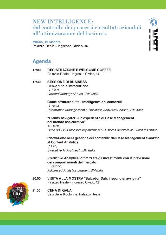 IBM Pianeta 2010 Agenda 17:00 REGISTRAZIONE E WELCOME COFFEE Palazzo Reale - Ingresso Civico, 14 17:30 SESSIONE DI BUSINES...