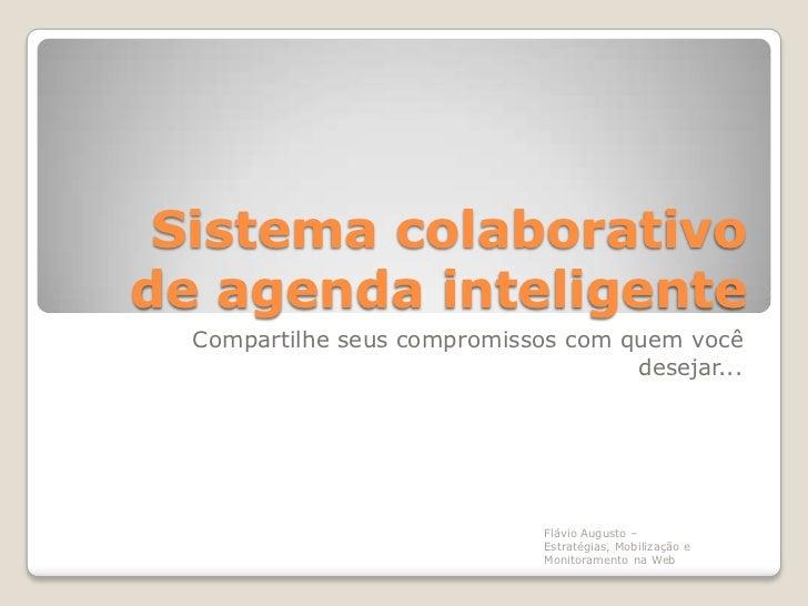 Sistema colaborativode agenda inteligente  Compartilhe seus compromissos com quem você                                    ...