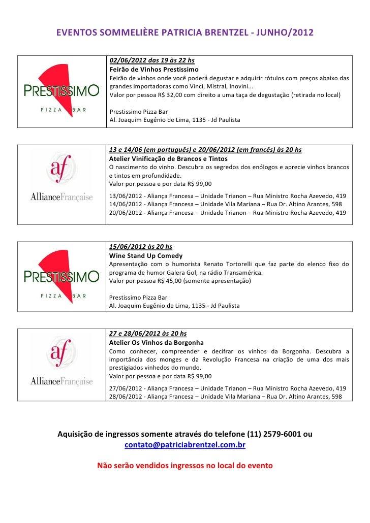EVENTOS SOMMELIÈRE PATRICIA BRENTZEL - JUNHO/2012             02/06/2012 das 19 às 22 hs             Feirão de Vinhos Pres...
