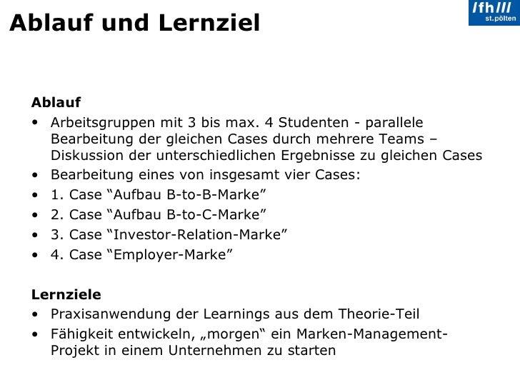 Ablauf und Lernziel <ul><li>Ablauf </li></ul><ul><li>Arbeitsgruppen mit 3 bis max. 4 Studenten - parallele Bearbeitung der...