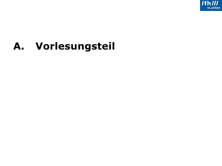 <ul><li>A.  Vorlesungsteil </li></ul>