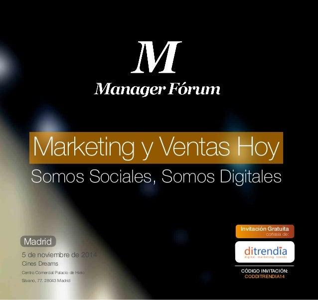 Marketing y Ventas Hoy  Somos Sociales, Somos Digitales  Madrid  5 de noviembre de 2014  Cines Dreams  Centro Comercial Pa...