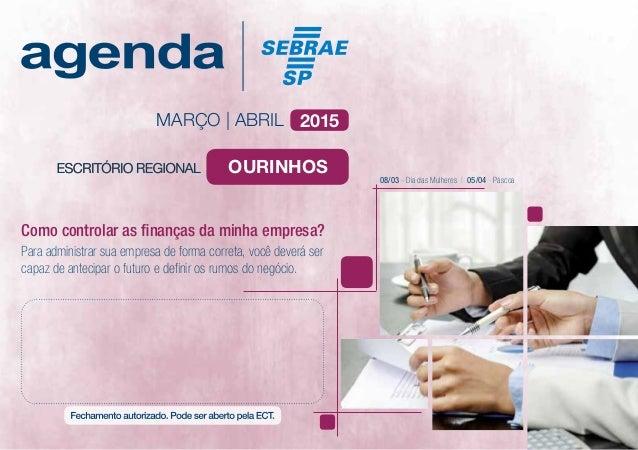 MARÇO | ABRIL 2015 Para administrar sua empresa de forma correta, você deverá ser capaz de antecipar o futuro e definir os...