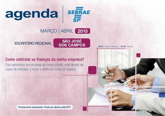 MARÇO   ABRIL 2015 Para administrar sua empresa de forma correta, você deverá ser capaz de antecipar o futuro e definir os...