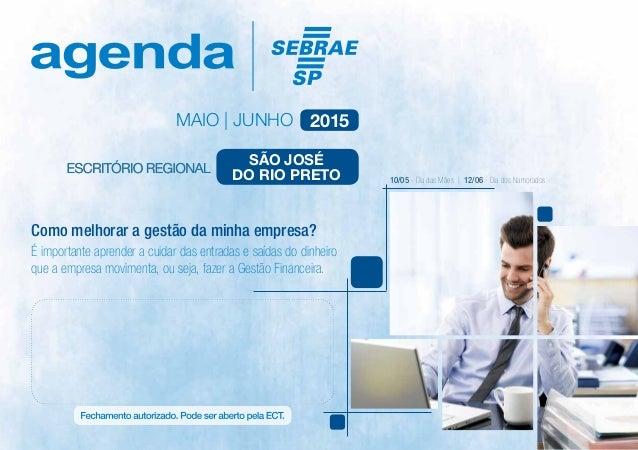 MAIO | JUNHO 2015 É importante aprender a cuidar das entradas e saídas do dinheiro que a empresa movimenta, ou seja, fazer...