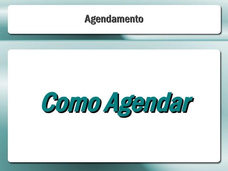 AgendamentoComo Agendar