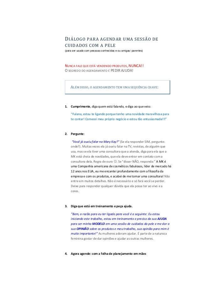 DIÁLOGO PARA AGENDAR UMA SESSÃO DE CUIDADOS COM A PELE (para ser usado com pessoas conhecidas e ou amigas/ parentes) NUNCA...