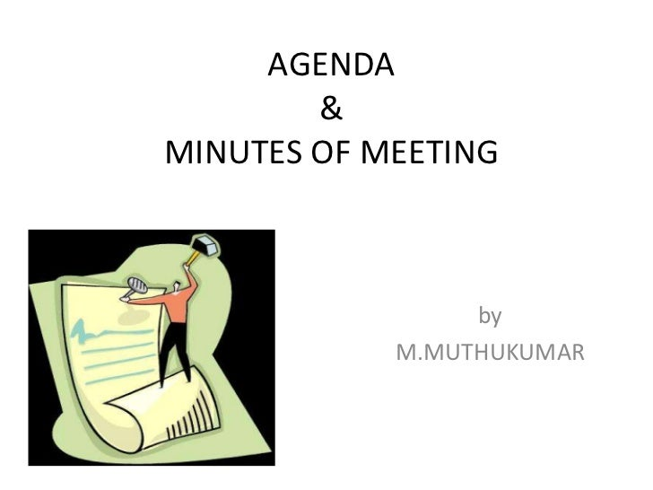 AGENDA        &MINUTES OF MEETING                 by            M.MUTHUKUMAR