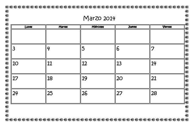 Marzo 2014 Lunes Martes Miércoles Jueves Viernes 3 4 5 6 7 10 11 12 13 14 17 18 19 20 21 24 25 26 27 28