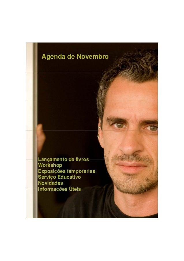 Agenda de Novembro Lançamento de livrosLançamento de livros Workshop Exposições temporárias Serviço Educativo Novidades In...