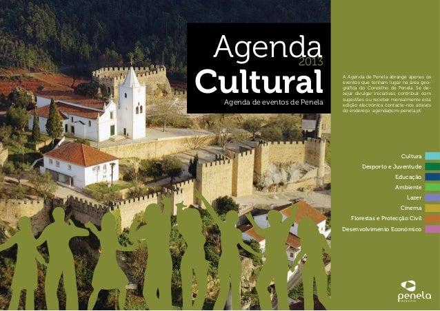 Agenda Cultural 2013 Agenda de eventos de Penela Cultura Desporto e Juventude Educação Ambiente Lazer Cinema Florestas e P...