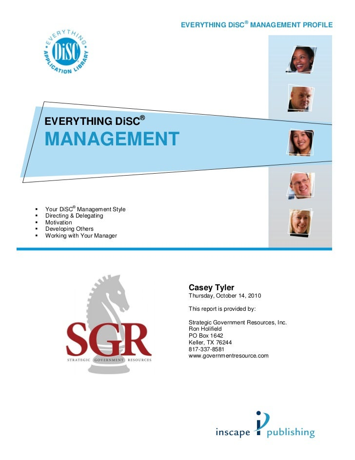 EVERYTHING DiSC® MANAGEMENT PROFILEEVERYTHING DiSC®MANAGEMENT        ®Your DiSC Management StyleDirecting & DelegatingMoti...