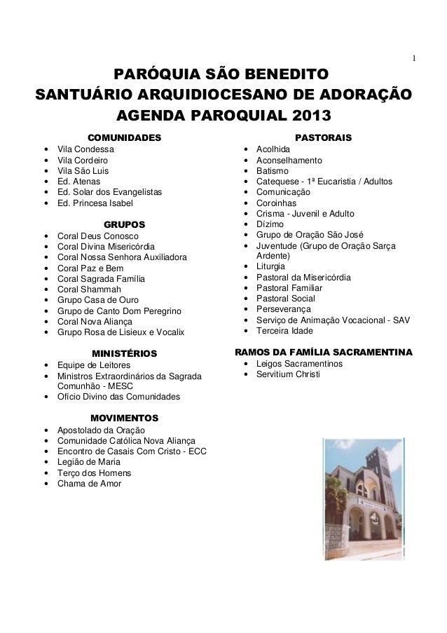 1       PARÓQUIA SÃO BENEDITOSANTUÁRIO ARQUIDIOCESANO DE ADORAÇÃO       AGENDA PAROQUIAL 2013            COMUNIDADES      ...