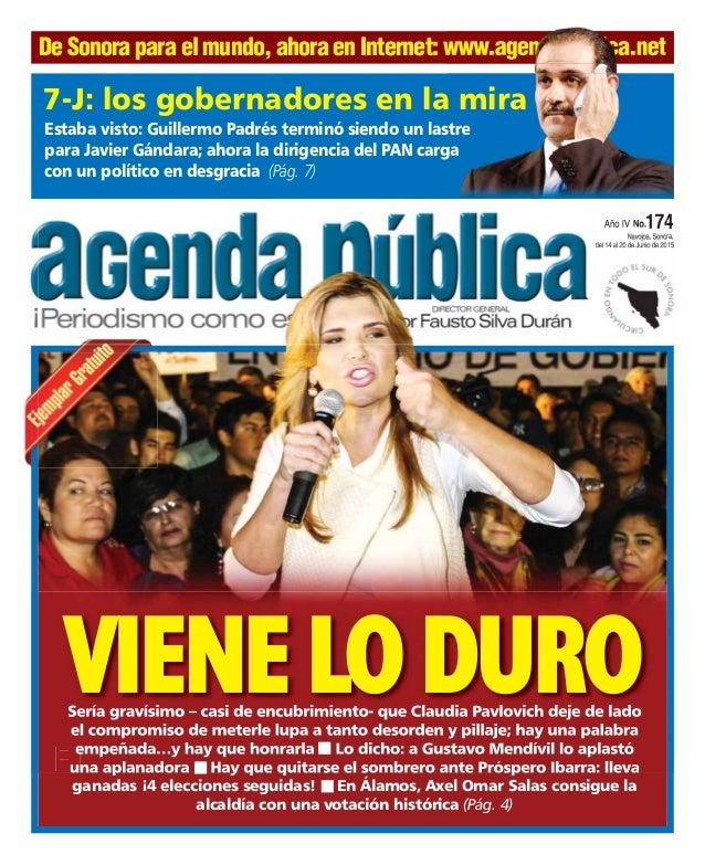 Año IV No.174 Navojoa, Sonora, del 14 al 20 de Junio de 2015 Estaba visto: Guillermo Padrés terminó siendo un lastre para ...
