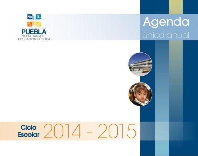 Ciclo  Escolar 2014 - 2015  Agenda  única anual