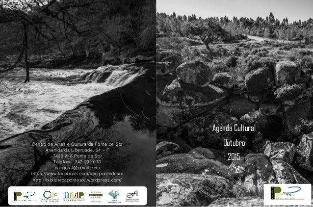 Agenda Cultural Outubro 2015 Centro de Artes e Cultura de Ponte de Sor Avenida da Liberdade, 64 – F 7400-218 Ponte de Sor ...