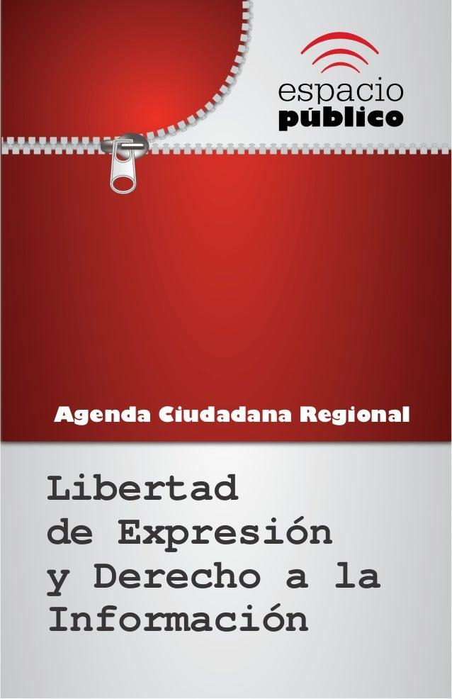Agenda Ciudadana RegionalLibertadde Expresióny Derecho a laInformación