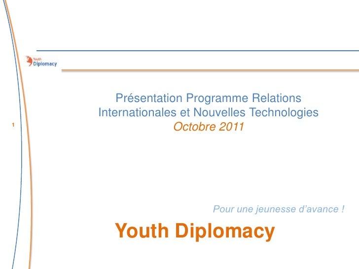 Présentation Programme Relations    Internationales et Nouvelles Technologies1                   Octobre 2011             ...