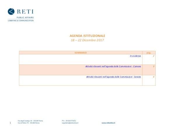 1    AGENDAISTITUZIONALE 18–22Dicembre2017    SOMMARIO pag. Inevidenza 2 Attivitàrilevantinell'ag...