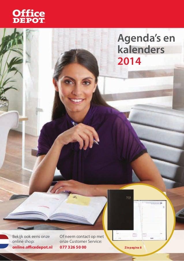 Agenda's enkalenders2014Bekijk ook eens onzeonline shop:online.officedepot.nlOf neem contact op metonze Customer Service:0...