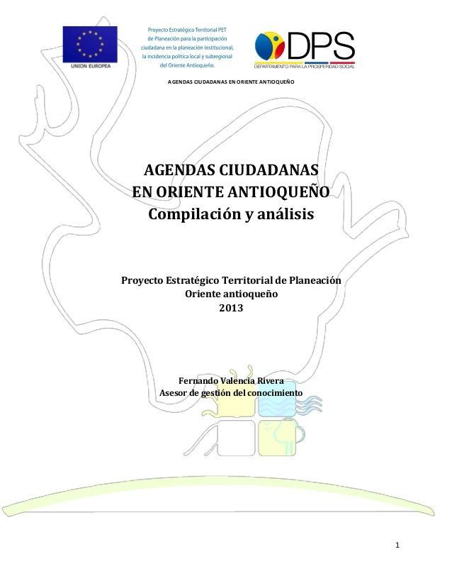 AGENDAS CIUDADANAS EN ORIENTE ANTIOQUEÑO 1 AGENDAS CIUDADANAS EN ORIENTE ANTIOQUEÑO Compilación y análisis Proyecto Estrat...
