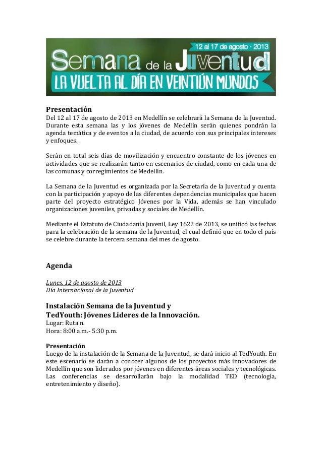 Presentación Del 12 al 17 de agosto de 2013 en Medellín se celebrará la Semana de la Juventud. Durante esta semana las y l...