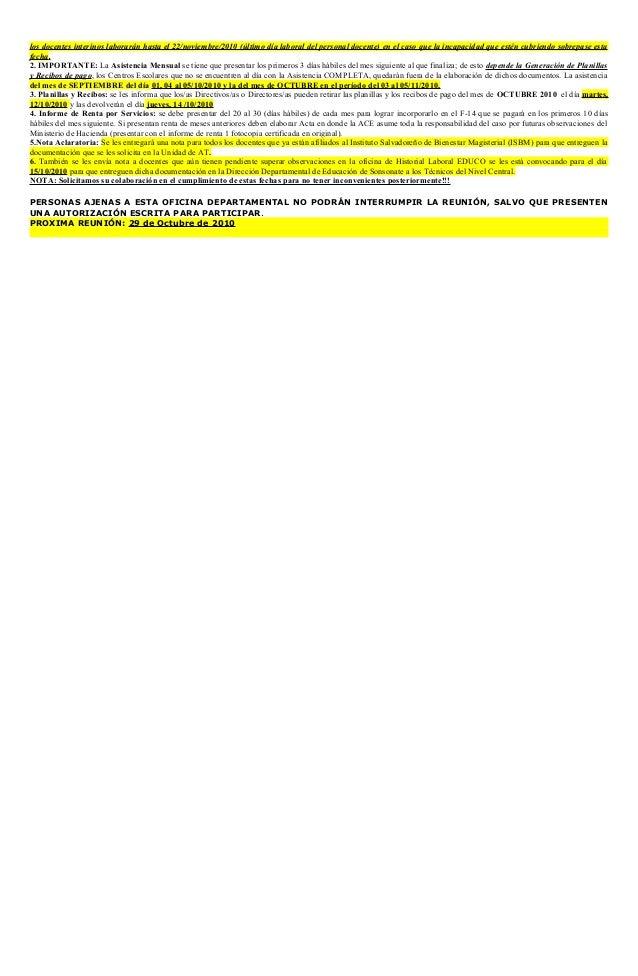 los docentes interinos laborarán hasta el 22/noviembre/2010 (último día laboral del personal docente) en el caso que la in...