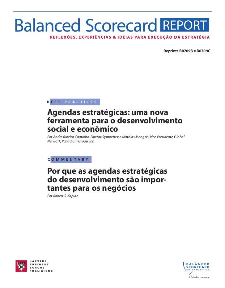 Reprints B0709B e B0709CB E S T    P R A C T I C E SAgendas estratégicas: uma novaferramenta para o desenvolvimentosocial ...