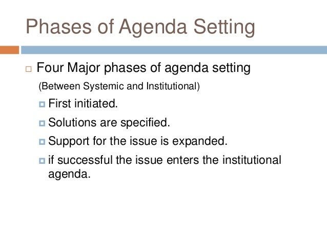 agenda setting The agenda-setting theory weaver (1994) analyzes the evolution of the agenda-setting theory and asserts that the 1992 presi-dential election illustrated a shift in political power from the media to voters themselves.