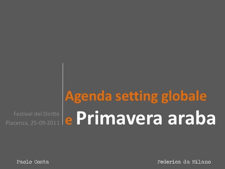 Agenda setting globale                          e Primavera    araba   Festival del DirittoPiacenza, 25-09-2011     Paolo ...