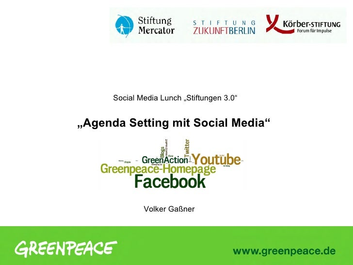 "Social Media Lunch ""Stiftungen 3.0""""Agenda Setting mit Social Media""              Volker Gaßner"