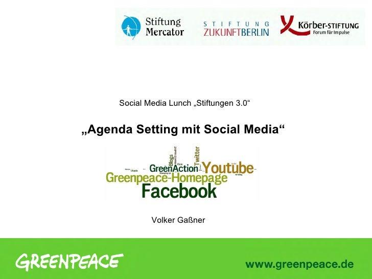 """Social Media Lunch """"Stiftungen 3.0""""""""Agenda Setting mit Social Media""""              Volker Gaßner"""