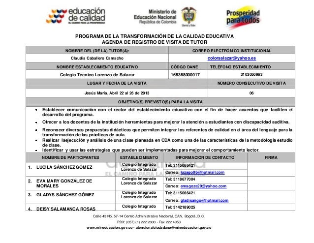 Calle 43 No. 57-14 Centro Administrativo Nacional, CAN, Bogotá, D.C.PBX: (057) (1) 222 2800 - Fax 222 4953www.mineducacion...