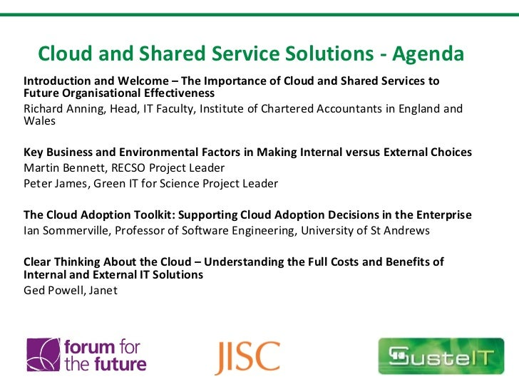 Cloud and Shared Service Solutions - Agenda Introduction and Welcome – The Importance of Cloud and Shared Services to Futu...