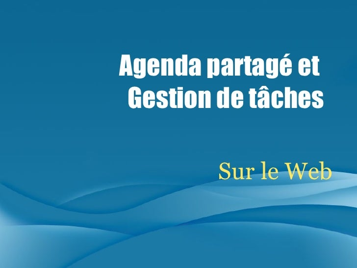 Sur le Web Agenda partagé et  Gestion de tâches