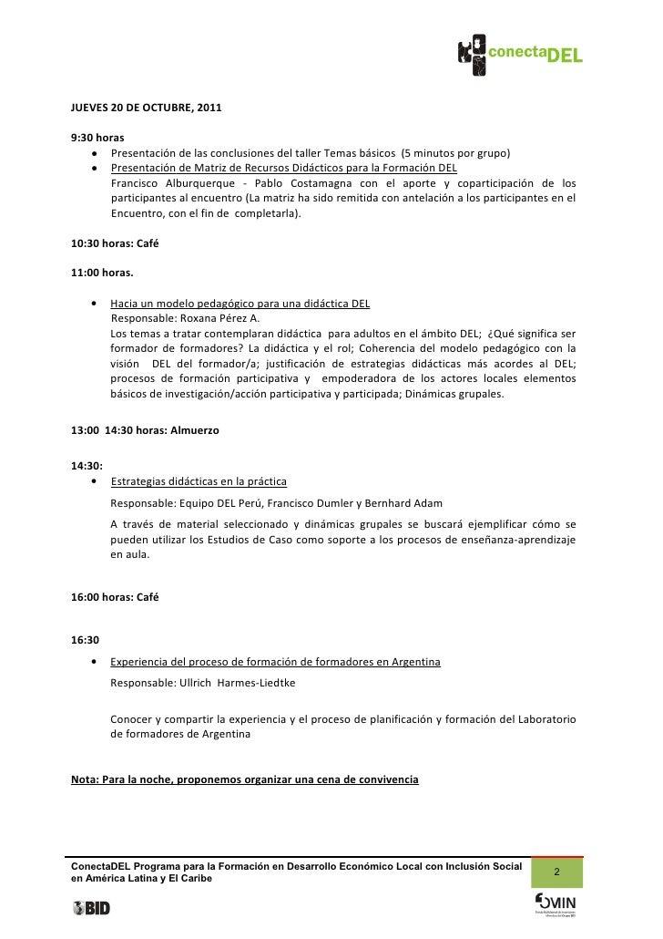 JUEVES 20 DE OCTUBRE, 20119:30 horas    ● Presentación de las conclusiones del taller Temas básicos (5 minutos por grupo) ...