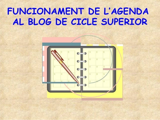 FUNCIONAMENT DE L'AGENDA AL BLOG DE CICLE SUPERIOR