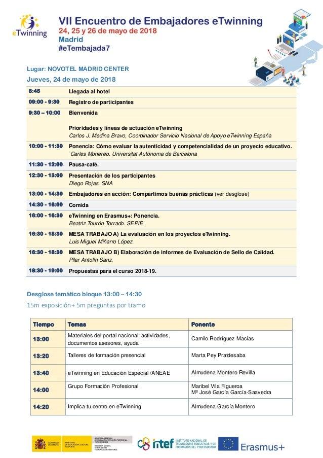 Lugar: NOVOTEL MADRID CENTER Jueves, 24 de mayo de 2018 8:45 Llegada al hotel 09:00 - 9:30 Registro de participantes 9:30 ...