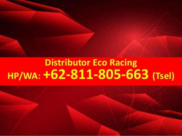 Distributor Eco Racing HP/WA: +62-811-805-663 (Tsel)