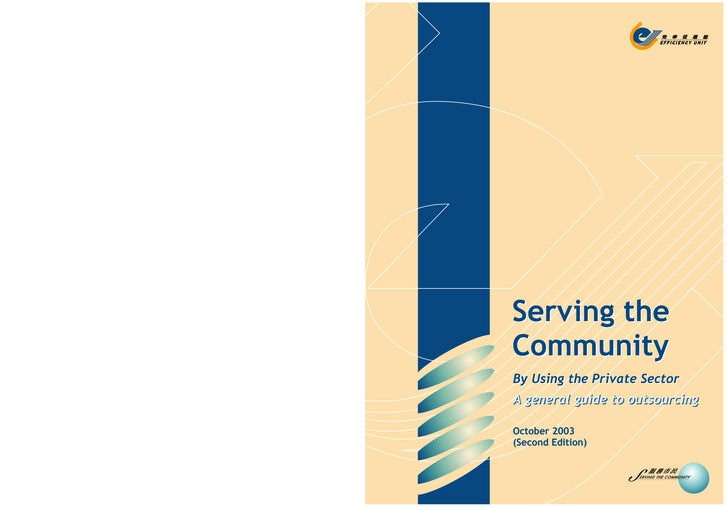 Serving the Community By Using the Private Sector A general guide to outsourcing  October 2003 (Second Edition)