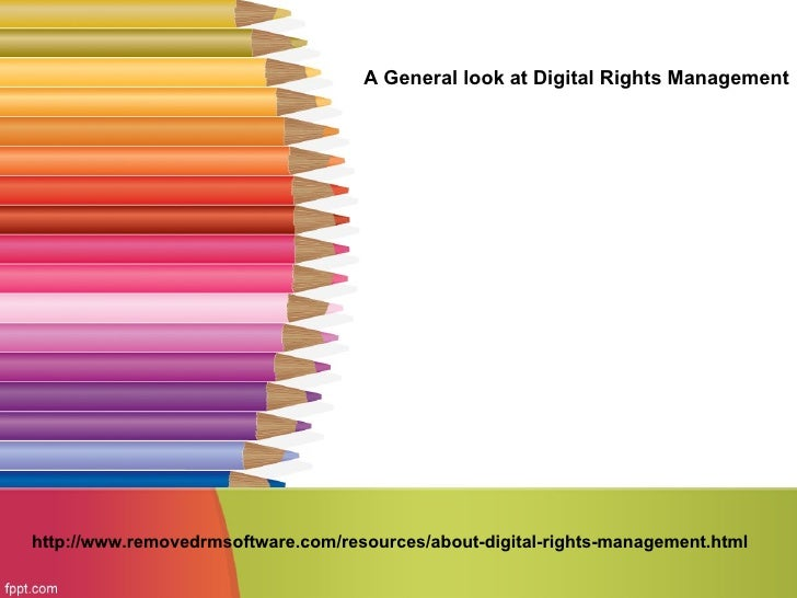 A General look at Digital Rights Managementhttp://www.removedrmsoftware.com/resources/about-digital-rights-management.html