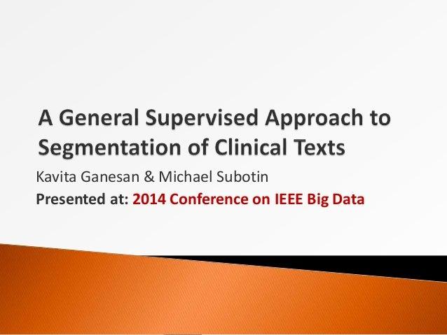 Kavita Ganesan & Michael Subotin  Presented at: 2014 Conference on IEEE Big Data