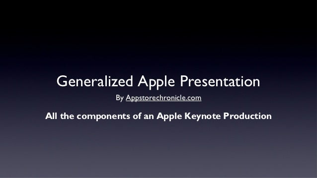 A generic apple steve jobs style keynote address presentation generalized apple presentation by appstorechronicleall the components of an apple keynote toneelgroepblik