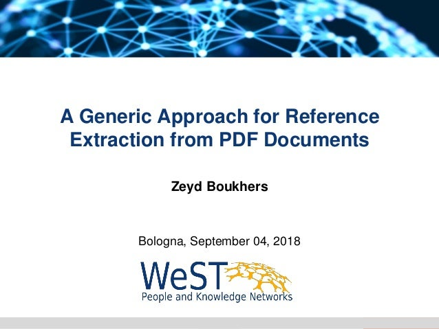 WP1 Statusboukhers@uni-koblenz.de A Generic Approach for Reference Extraction from PDF Documents Zeyd Boukhers Bologna, Se...