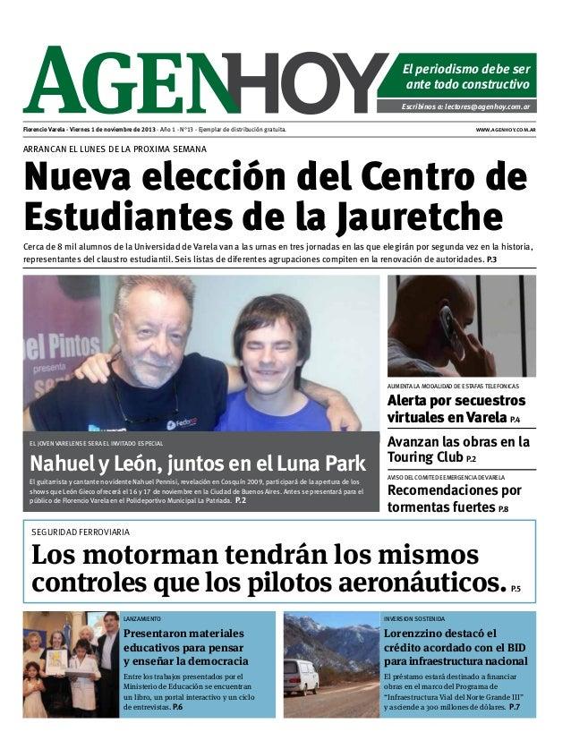 El periodismo debe ser ante todo constructivo Escribinos a: lectores@agenhoy.com.ar Florencio Varela - Viernes 1 de noviem...