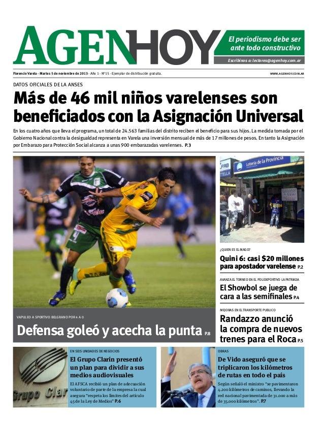 El periodismo debe ser ante todo constructivo Escribinos a: lectores@agenhoy.com.ar Florencio Varela - Martes 5 de noviemb...