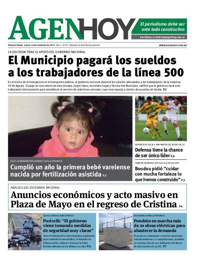 El periodismo debe ser ante todo constructivo Escribinos a: lectores@agenhoy.com.ar Florencio Varela - Jueves 14 de noviem...