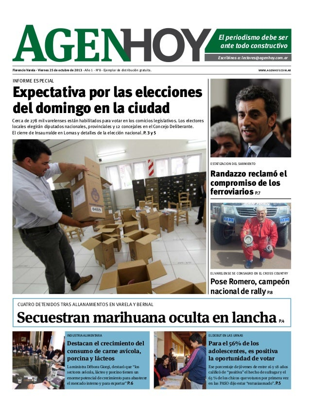 El periodismo debe ser ante todo constructivo Escribinos a: lectores@agenhoy.com.ar Florencio Varela - Viernes 25 de octub...