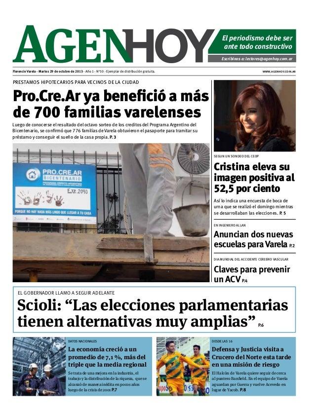 El periodismo debe ser ante todo constructivo Escribinos a: lectores@agenhoy.com.ar Florencio Varela - Martes 29 de octubr...