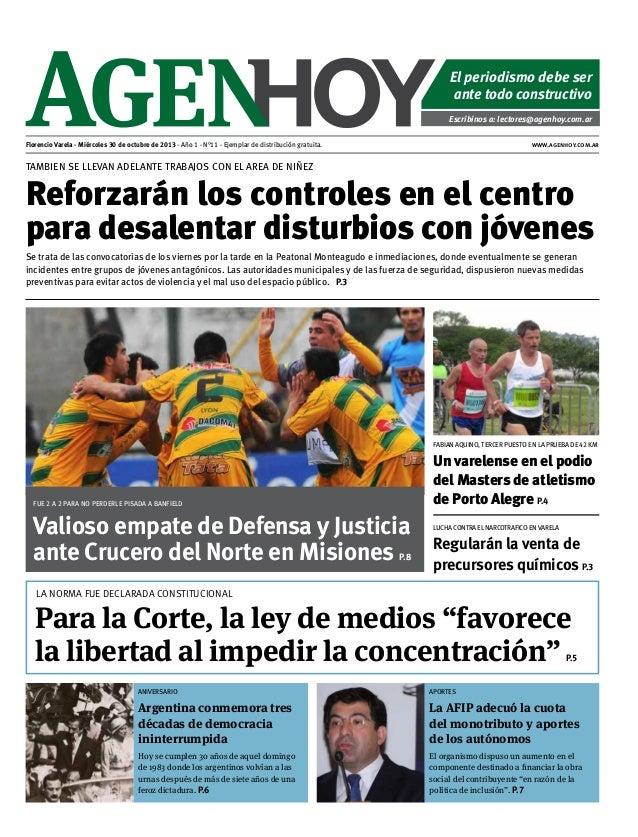 El periodismo debe ser ante todo constructivo Escribinos a: lectores@agenhoy.com.ar Florencio Varela - Miércoles 30 de oct...